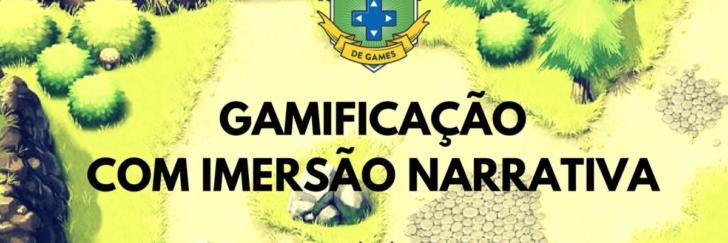 """WORKSHOP """"GAMIFICAÇÃO COM IMERSÃO NARRATIVA"""""""
