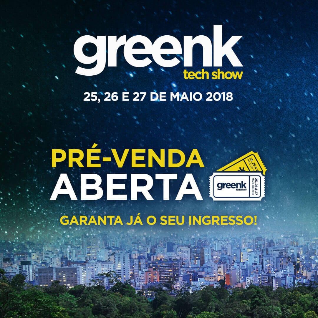 Post de pré-venda aberta do Greenk Tech show