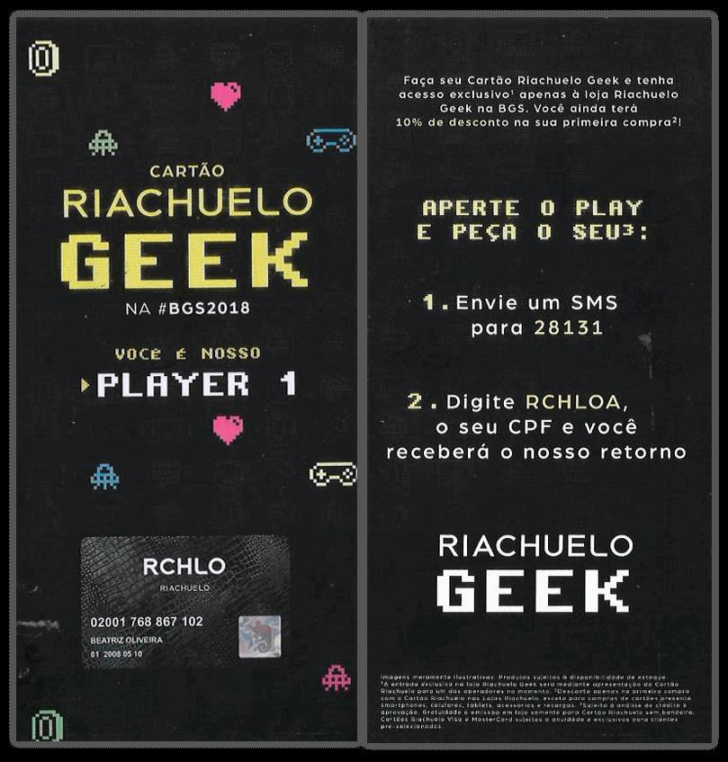 Cartão Riachuelo Geek - BGS 2018